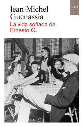 VIDA SOÑADA DE ERNESTO G., LA