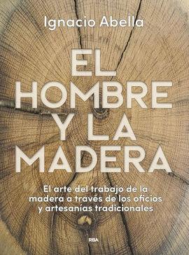 HOMBRE Y LA MADERA, EL