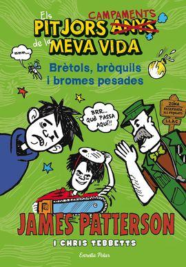ELS PITJORS CAMPAMENTS DE LA MEVA VIDA. BRÈTOLS, BRÒQUILS I BROMES PESADES