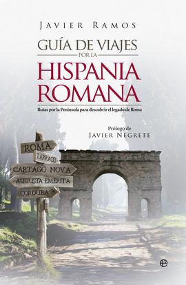 GUIA DE VIAJES POR LA HISPANIA ROMANA