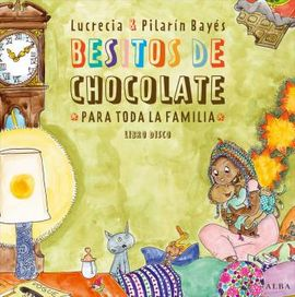 BESITOS DE CHOCOLATE PARA TODA LA FAMILIA [+ CD]