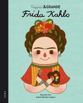 FRIDA KAHLO, PEQUEÑA Y GRANDE