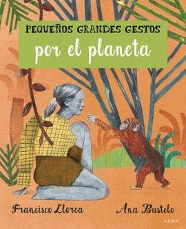 PEQUEÑOS GRANDES GESTOS POR EL PLANETA