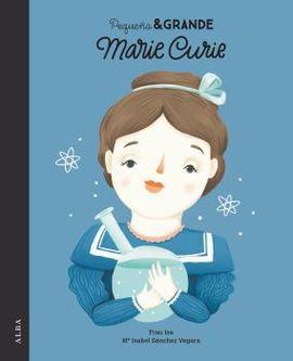 MARIE CURIE. PEQUEÑA & GRANDE