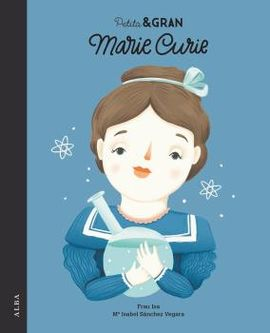 MARIE CURIE. PETITA & GRAN