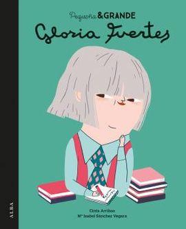 GLORIA FUERTES. PEQUEÑA Y GRANDE