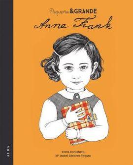 ANNE FRANK. PEQUEÑA Y GRANDE