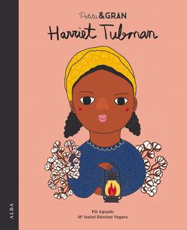 HARRIET TUBMAN. PETITA & GRAN