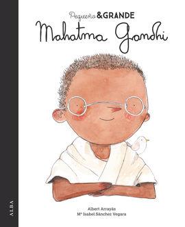 MAHATMA GANDHI. PEQUEÑO Y GRANDE
