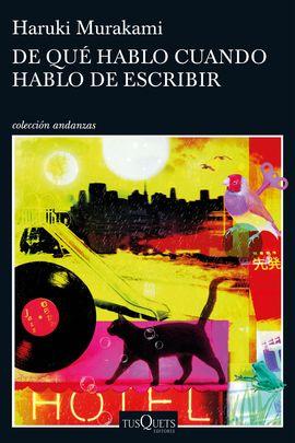 DE QUE HABLO CUANDO HABLO DE ESCRIBIR