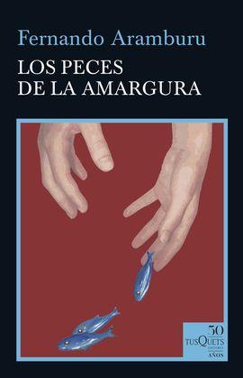 PECES DE LA AMARGURA, LOS [BOLSILLO TAPA DURA]