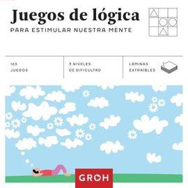 JUEGOS DE LÓGICA. PARA ESTIMULAR NUESTRA MENTE