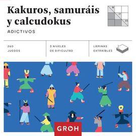 KAKUROS, SAMURÁIS Y CALCUDOKUS. ADICTIVOS
