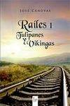 RAILES 1 - TULIPANES Y VIKINGAS