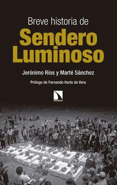 BREVE HISTORIA DE SENDERO LUMINOSO
