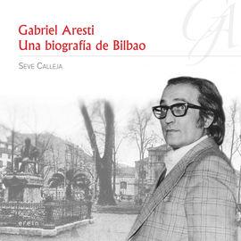 GABRIEL ARESTI: UNA BIOGRAF�A DE BILBAO