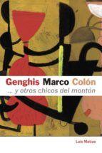 GENGHIS, MARCO, COLON... Y OTROS CHICOS DEL MONTON