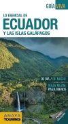ECUADOR Y LAS ISLAS GALAPAGOS, LO ESENCIAL DE -GUIA VIVA