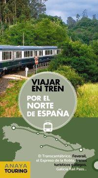 POR EL NORTE DE ESPAÑA -VIAJAR EN TREN