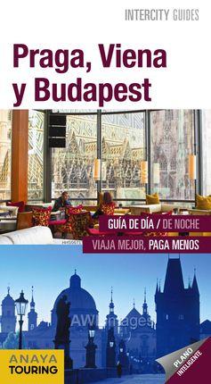 PRAGA, VIENA Y BUDAPEST -INTERCITY GUIDES
