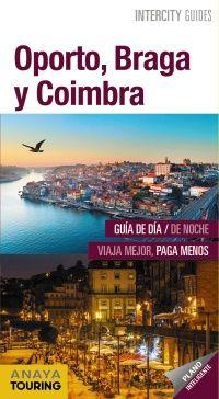 OPORTO, BRAGA Y COIMBRA -INTERCITY GUIDES