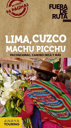LIMA, CUZCO, MACHU PICCHU -FUERA DE RUTA