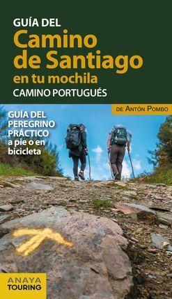 CAMINO PORTUGUES. CAMINO DE SANTIAGO EN TU MOCHILA. RTUGUES, GUIA DEL