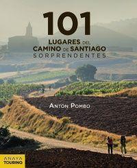 // 101 DESTINOS DEL CAMINO DE SANTIAGO SORPRENDENTES