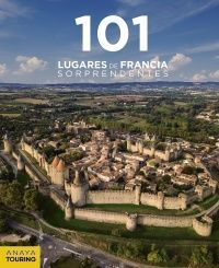 101 LUGARES FRANCIA SORPRENDENTES