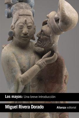 MAYAS, LOS: UNA BREVE INTRODUCCIÓN