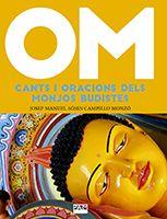 OM. CANTS I ORACIONS DELS MONJOS BUDISTES