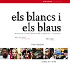 BLANCS I ELS BLAUS, ELS -AROLA
