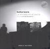 SAHARAUIS. LA MIRADA EN EL EXILIO [+DVD] -AROLA