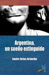 ARGENTINA, EL SUEÑO EXTINGUIDO