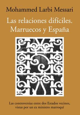 RELACIONES DIFICILES, LAS. MARRUECOS Y ESPAÑA