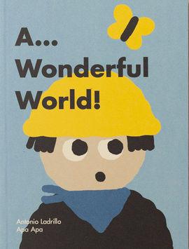 A... WONDERFUL WORLD