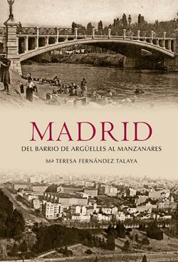 MADRID : DEL BARRIO DE ARGÜELLES AL MANZANARES