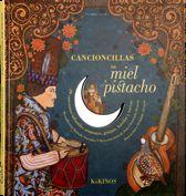 CANCIONCILLAS DE MIEL Y PISTACHO [+ CD]
