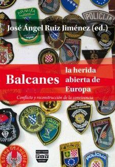 BALCANES. LA HERIDA ABIERTA EN EUROPA