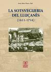 SOTSVEGUERIA DEL LLUÇANES (1611-1716), LA