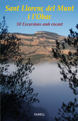SANT LLORENÇ DEL MUNT I L''OBAC. 30 EXCURSIONS AMB ENCANT