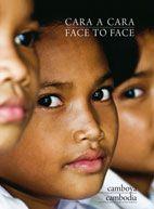 CARA A CARA / FACE TO FACE [CAS-ENG]. CAMBOYA / CAMBODIA -AROLA