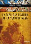 FABULOSA HISTORIA DE LA SENYORA WANG, LA