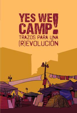YES WE CAMP! TRAZOS PARA UNA (R)EVOLUCION