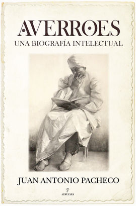 AVERROES. BIOGRAFIA INTELECTUAL