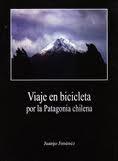 VIAJE EN BICICLETA POR LA PATAGONIA CHILENA