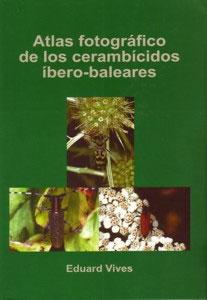 ATLAS FOTOGRAFICO DE LOS CERAMBICIDOS IBERO-BALEARES
