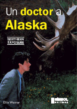 UN DOCTOR A ALASKA [NORTHERN EXPOSURE]