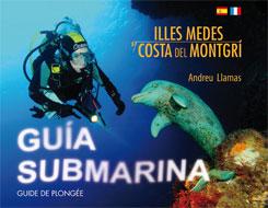 ILLES MEDES Y COSTA DEL MONTGRI -GUIA SUBMARINA [CAS-FRA]