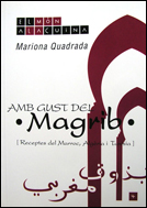 RECEPTES DEL MARROC, ALGERIA I TUNISIA -EL MON A LA CUINA